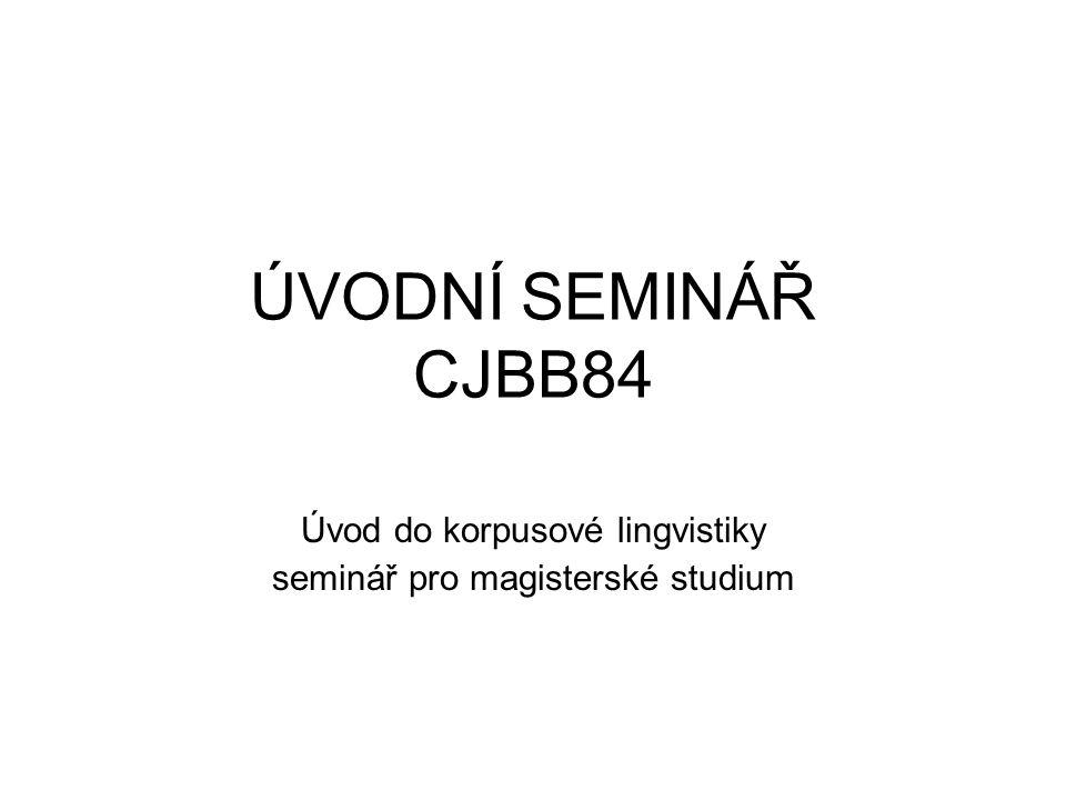 Úvod do korpusové lingvistiky seminář pro magisterské studium