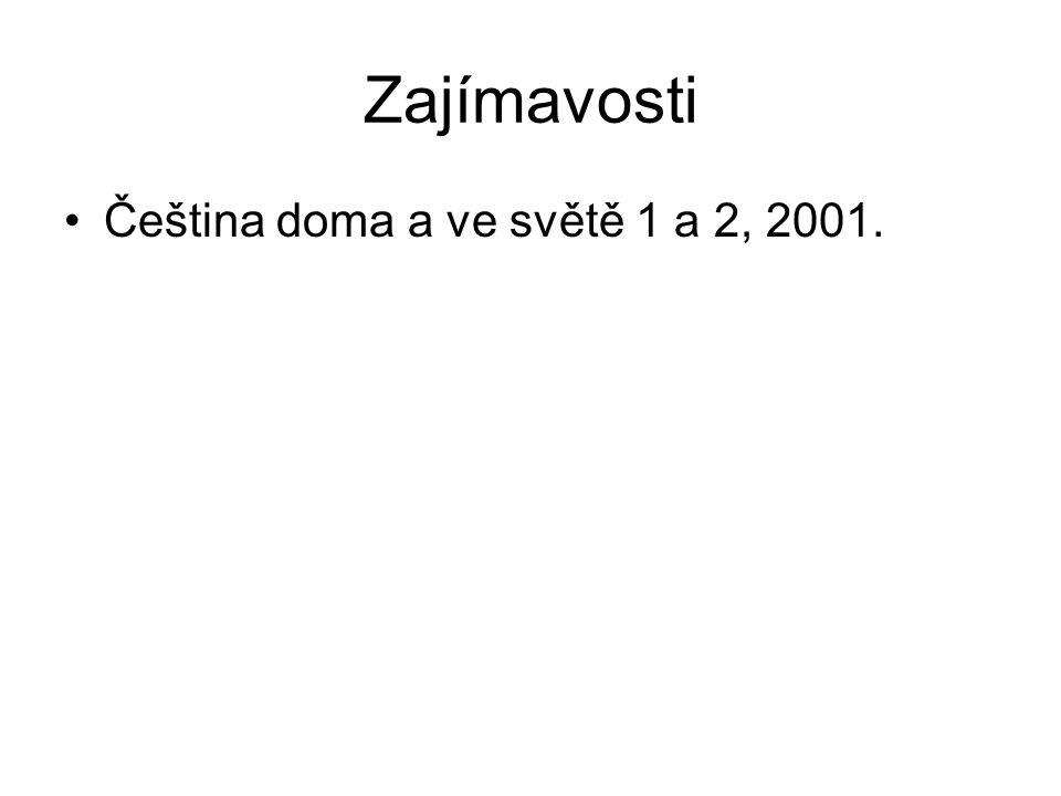 Zajímavosti Čeština doma a ve světě 1 a 2, 2001.