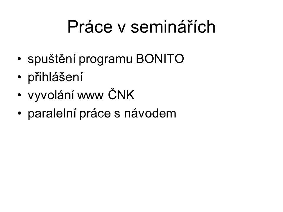 Práce v seminářích spuštění programu BONITO přihlášení