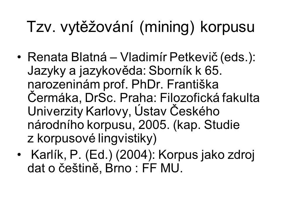 Tzv. vytěžování (mining) korpusu