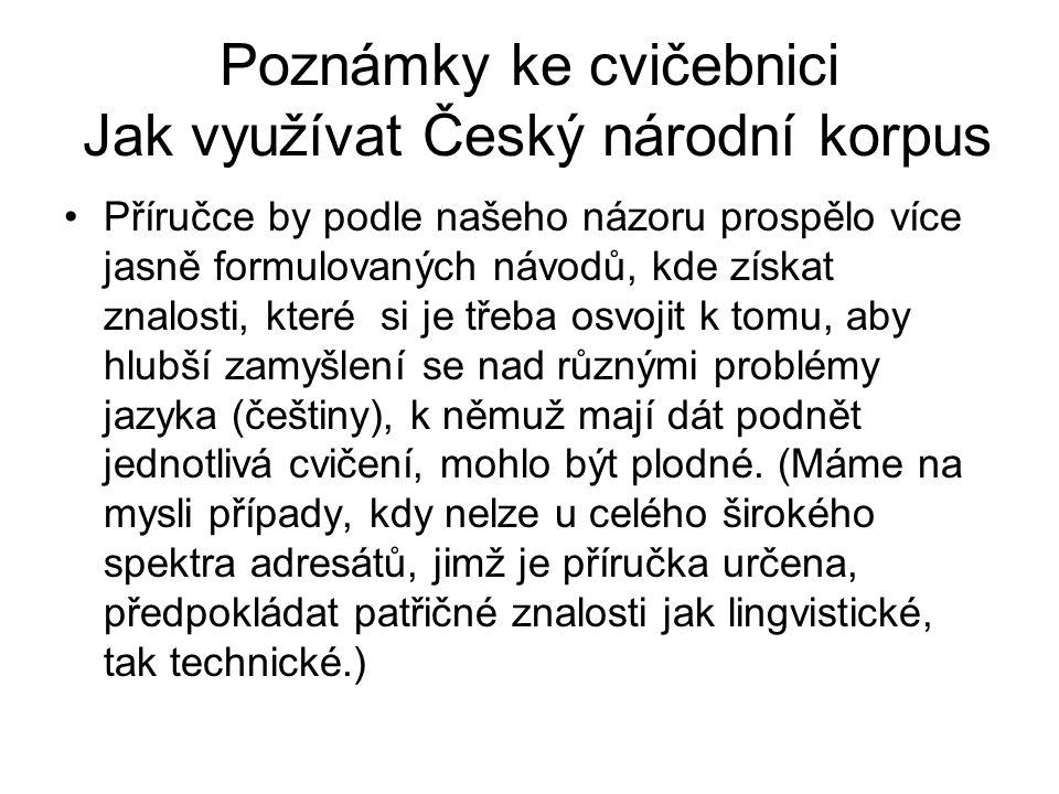 Poznámky ke cvičebnici Jak využívat Český národní korpus