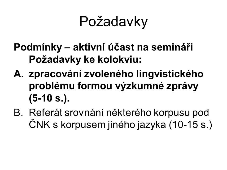 Požadavky Podmínky – aktivní účast na semináři Požadavky ke kolokviu: