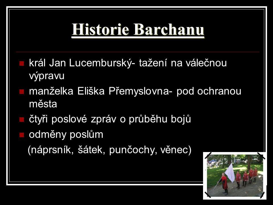 Historie Barchanu král Jan Lucemburský- tažení na válečnou výpravu