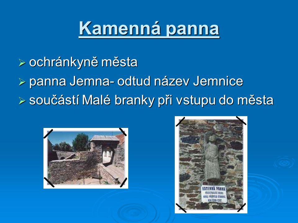 Kamenná panna ochránkyně města panna Jemna- odtud název Jemnice