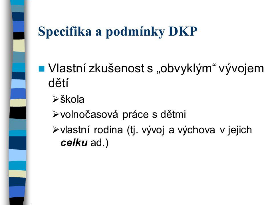 Specifika a podmínky DKP