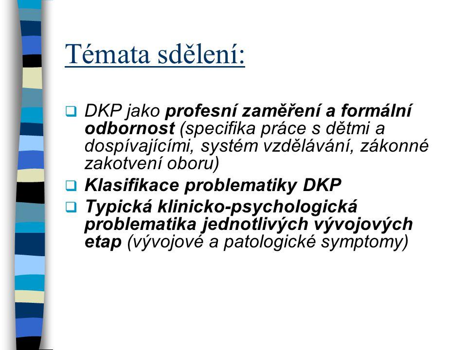 Témata sdělení: DKP jako profesní zaměření a formální odbornost (specifika práce s dětmi a dospívajícími, systém vzdělávání, zákonné zakotvení oboru)