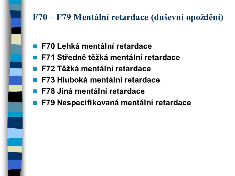 F70 – F79 Mentální retardace (duševní opoždění)