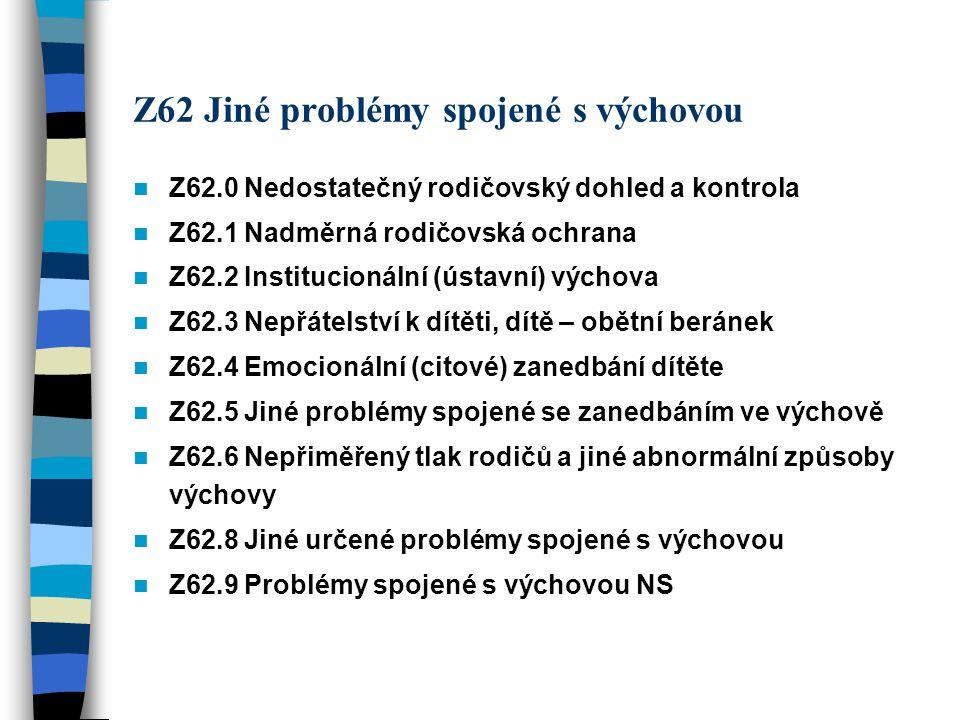 Z62 Jiné problémy spojené s výchovou