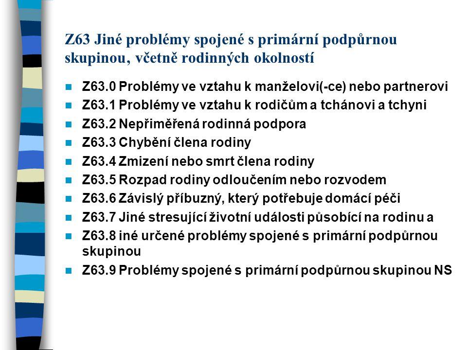 Z63 Jiné problémy spojené s primární podpůrnou skupinou' včetně rodinných okolností