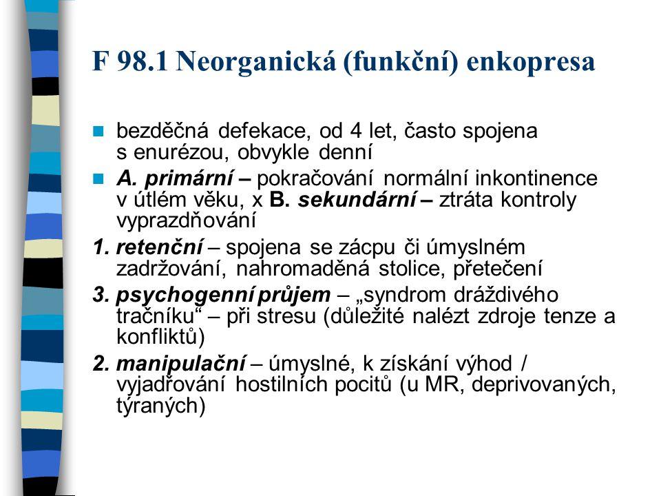 F 98.1 Neorganická (funkční) enkopresa