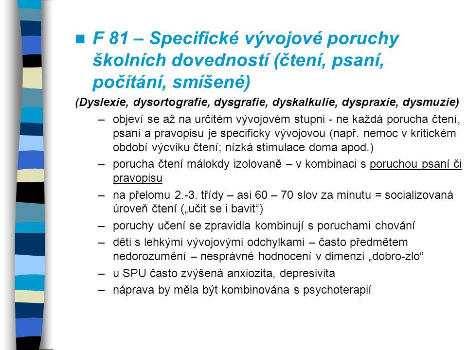 F 81 – Specifické vývojové poruchy školních dovedností (čtení, psaní, počítání, smíšené)