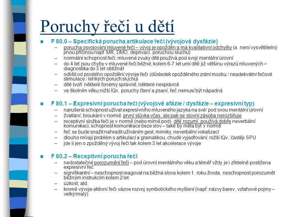 Poruchy řeči u dětí F 80.0 – Specifická porucha artikulace řeči (vývojová dysfázie)
