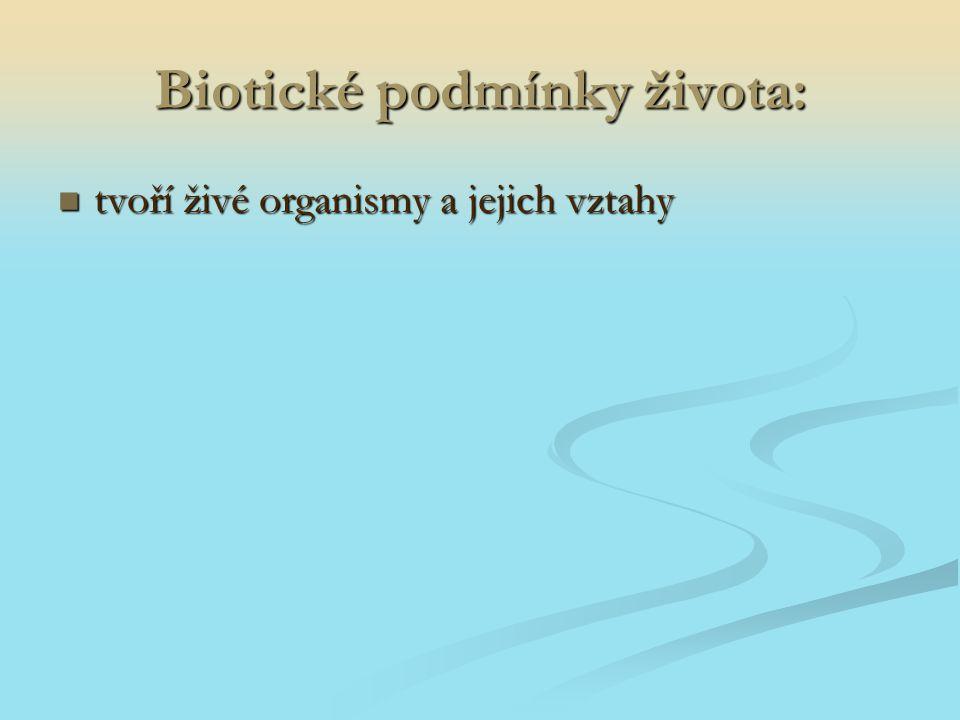 Biotické podmínky života: