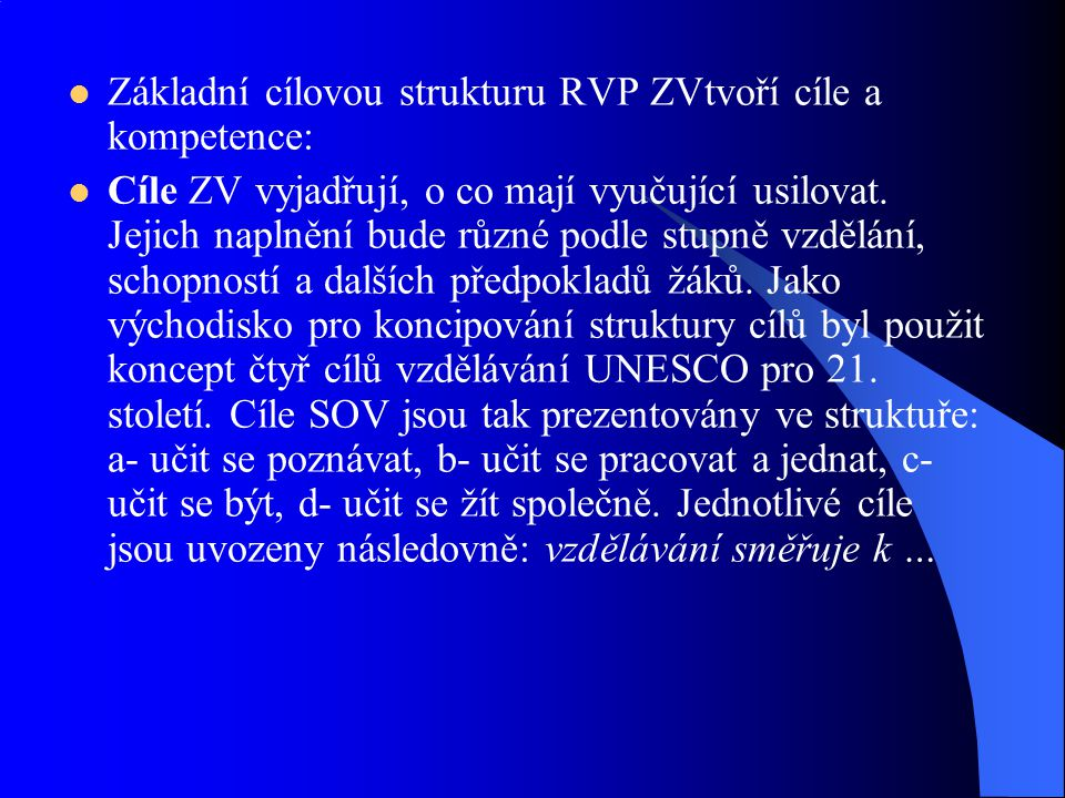 Základní cílovou strukturu RVP ZVtvoří cíle a kompetence: