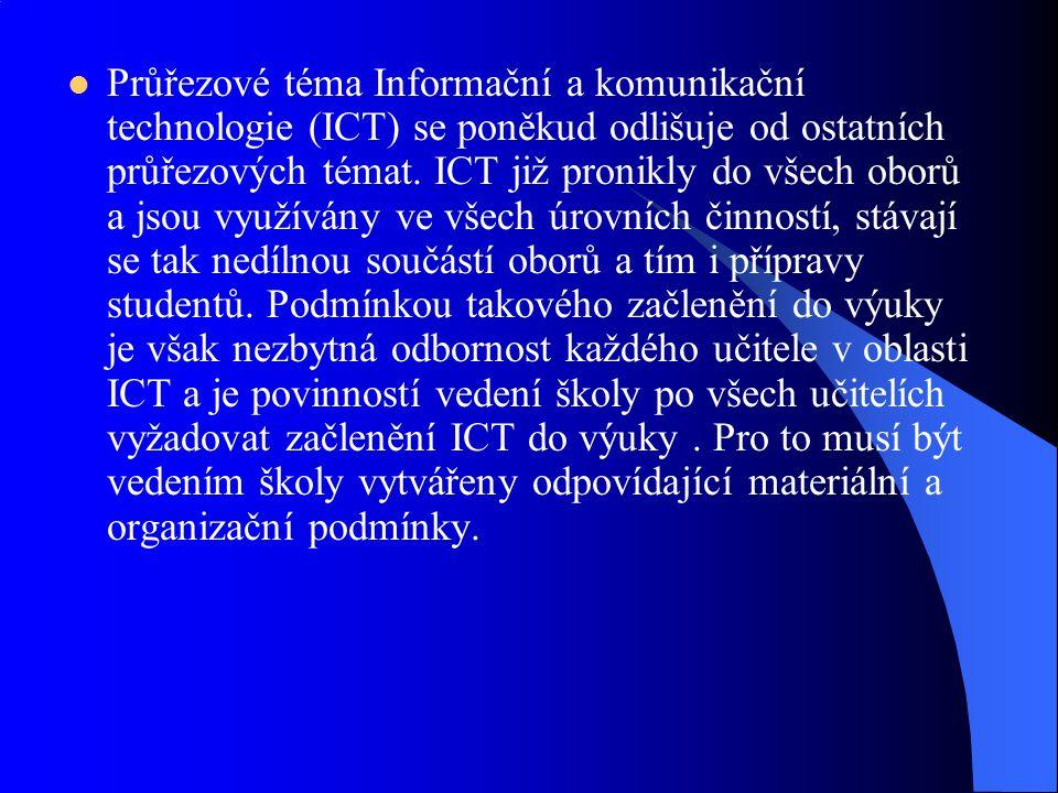Průřezové téma Informační a komunikační technologie (ICT) se poněkud odlišuje od ostatních průřezových témat.