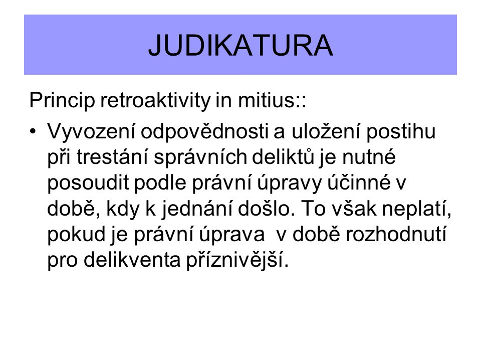 JUDIKATURA Princip retroaktivity in mitius::