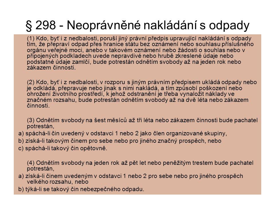 § 298 - Neoprávněné nakládání s odpady