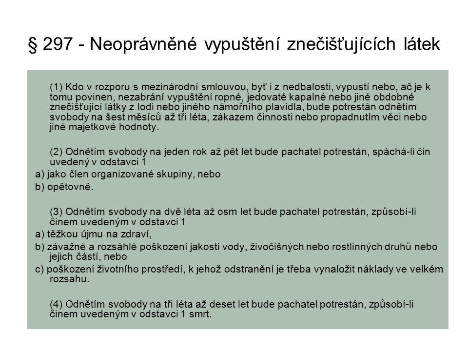 § 297 - Neoprávněné vypuštění znečišťujících látek
