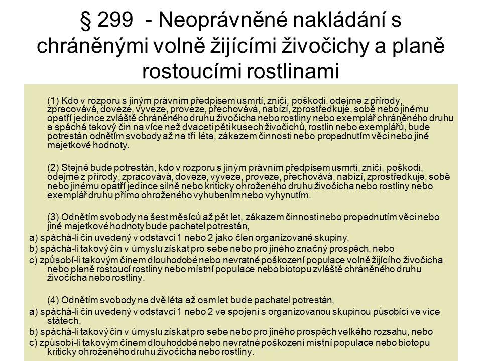 § 299 - Neoprávněné nakládání s chráněnými volně žijícími živočichy a planě rostoucími rostlinami
