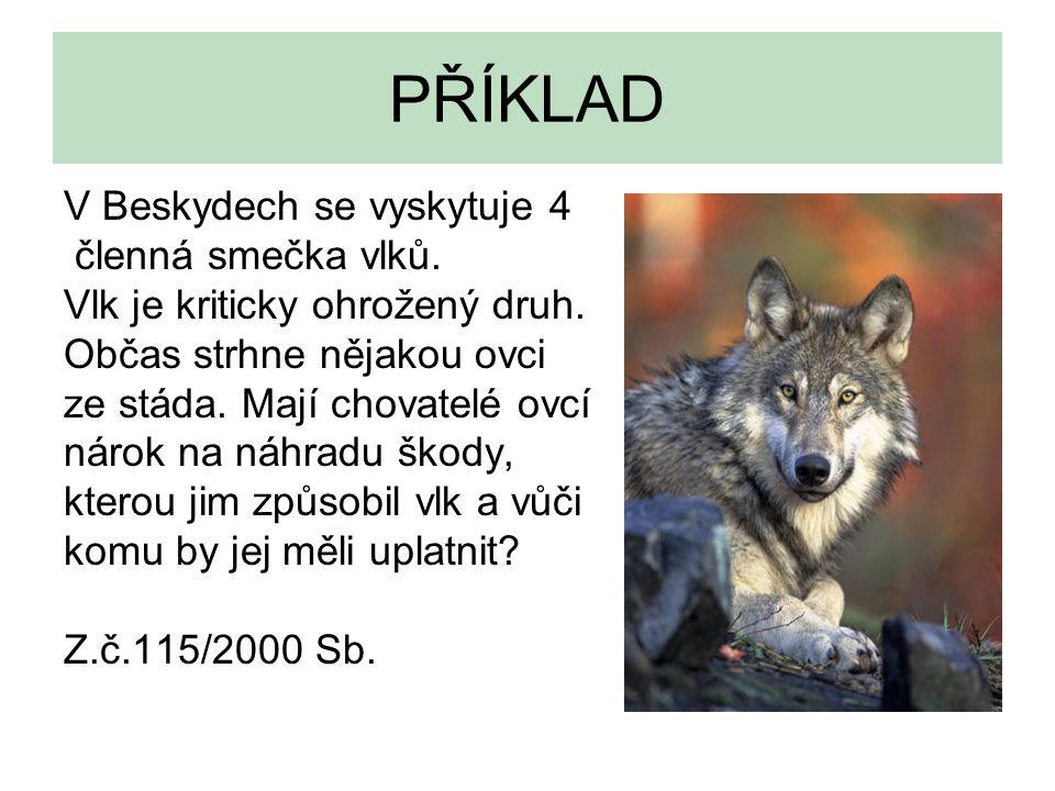PŘÍKLAD V Beskydech se vyskytuje 4 členná smečka vlků.