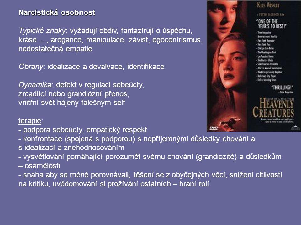 Narcistická osobnost Typické znaky: vyžadují obdiv, fantazírují o úspěchu, kráse… , arogance, manipulace, závist, egocentrismus,