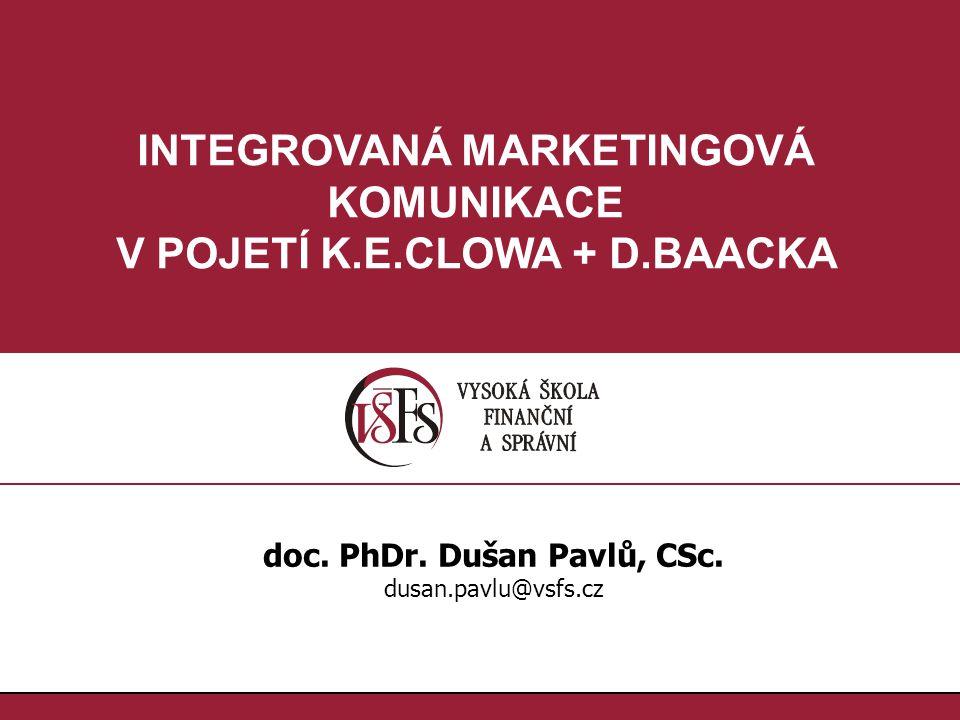 INTEGROVANÁ MARKETINGOVÁ KOMUNIKACE V POJETÍ K.E.CLOWA + D.BAACKA