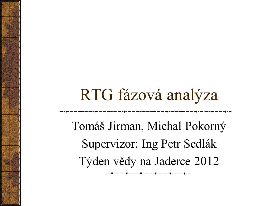 RTG fázová analýza Tomáš Jirman, Michal Pokorný