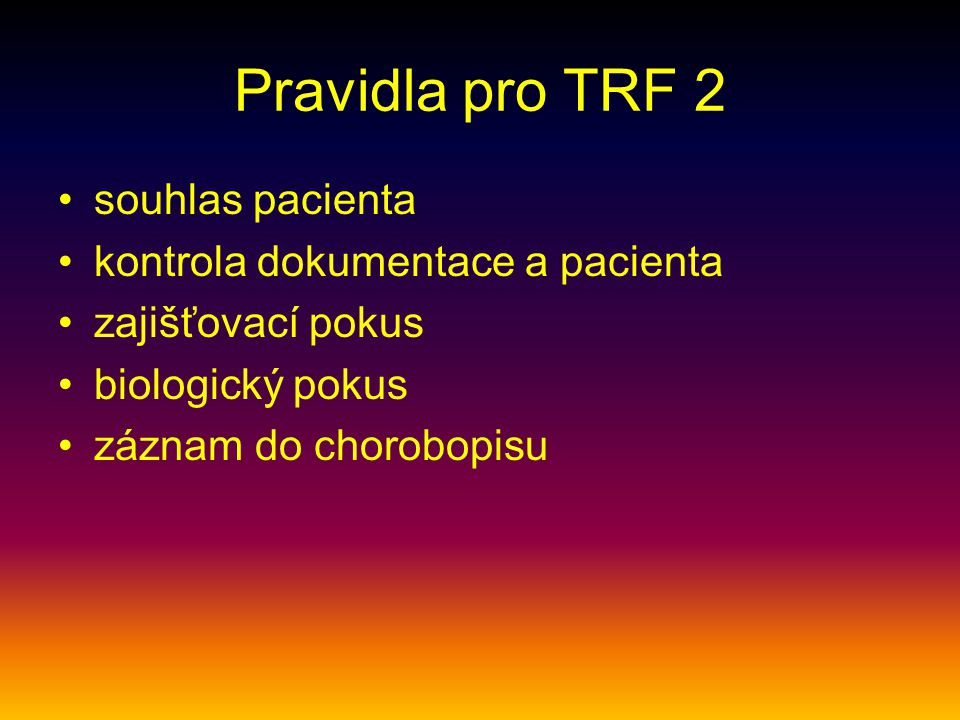 Pravidla pro TRF 2 souhlas pacienta kontrola dokumentace a pacienta