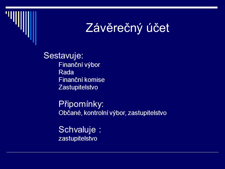 Závěrečný účet Sestavuje: Připomínky: Schvaluje : Finanční výbor Rada