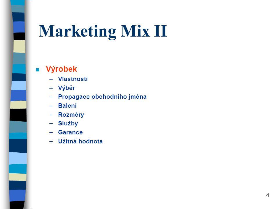 Marketing Mix II Výrobek Vlastnosti Výběr Propagace obchodního jména
