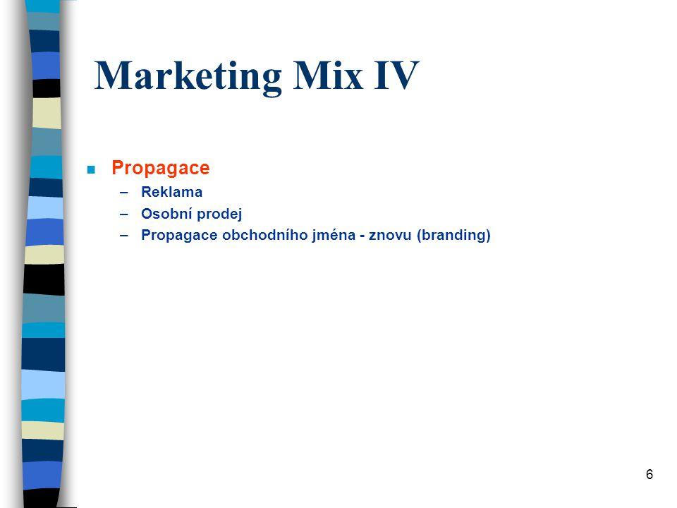 Marketing Mix IV Propagace Reklama Osobní prodej