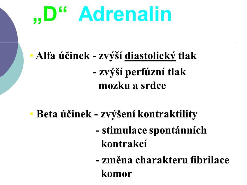 """""""D Adrenalin Alfa účinek - zvýší diastolický tlak"""