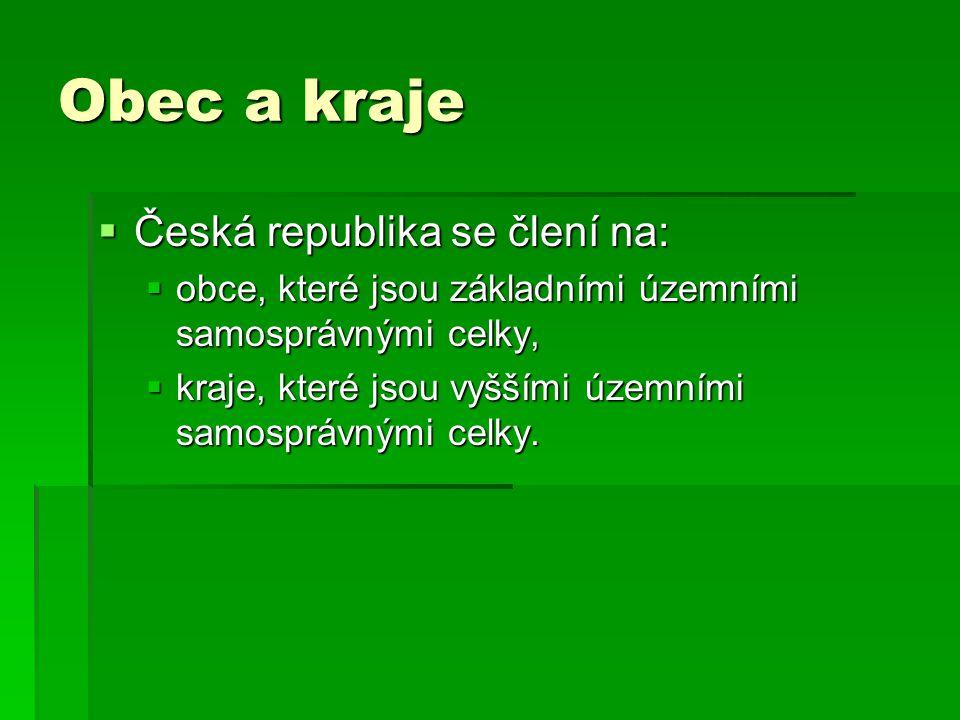 Obec a kraje Česká republika se člení na: