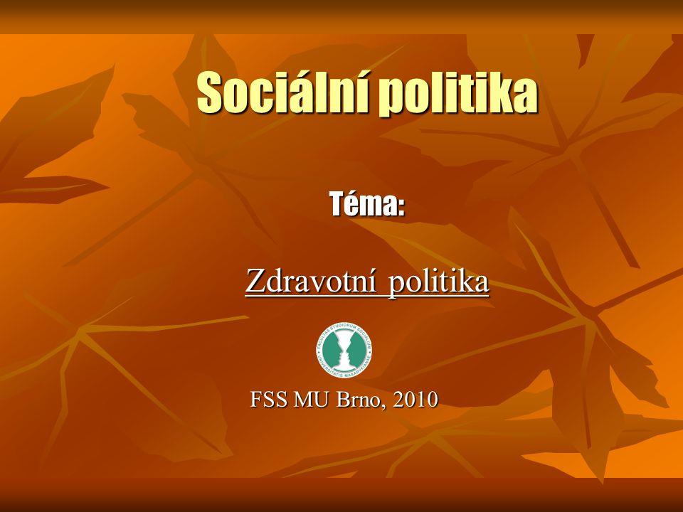 Sociální politika Téma: Zdravotní politika