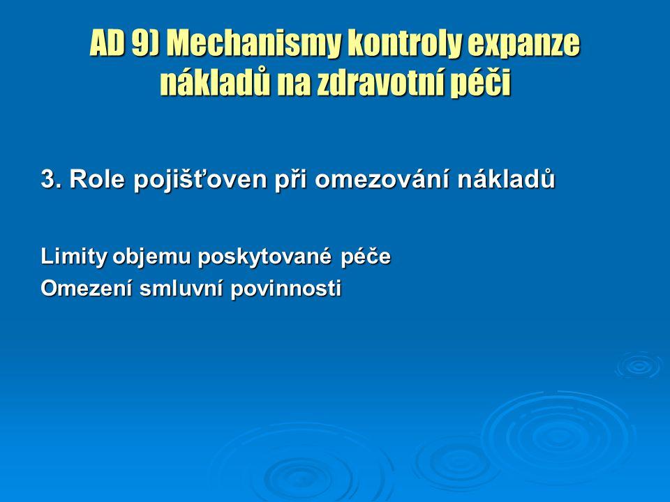 AD 9) Mechanismy kontroly expanze nákladů na zdravotní péči