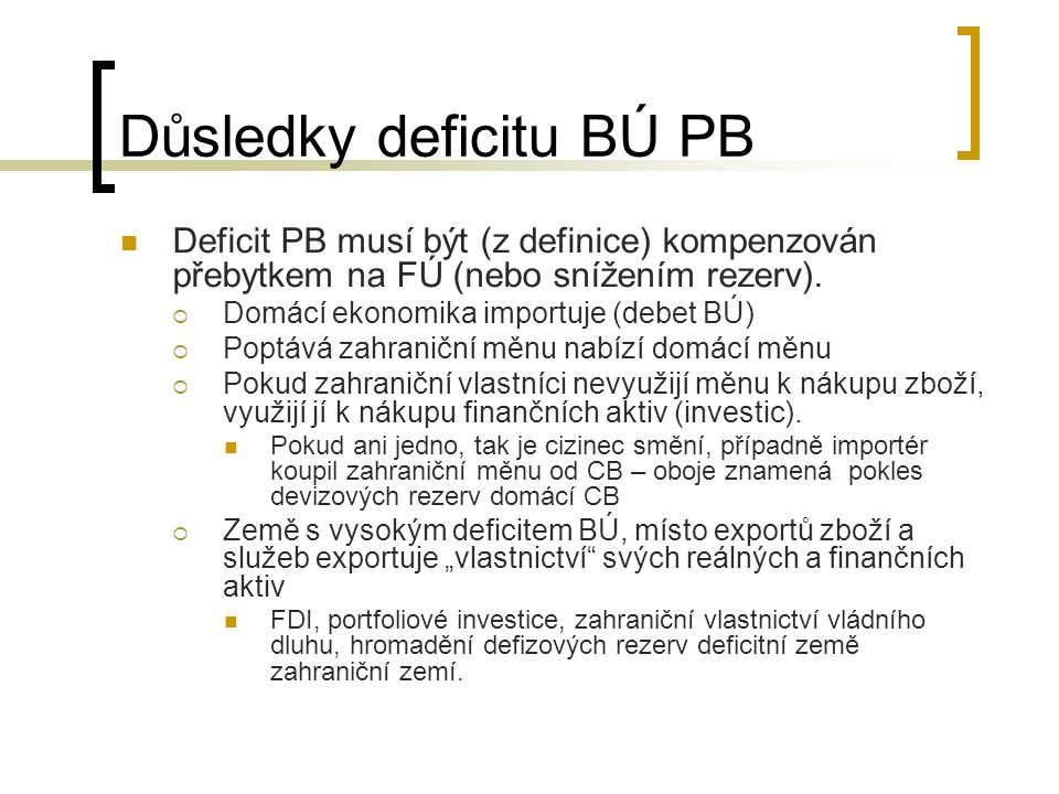 Důsledky deficitu BÚ PB