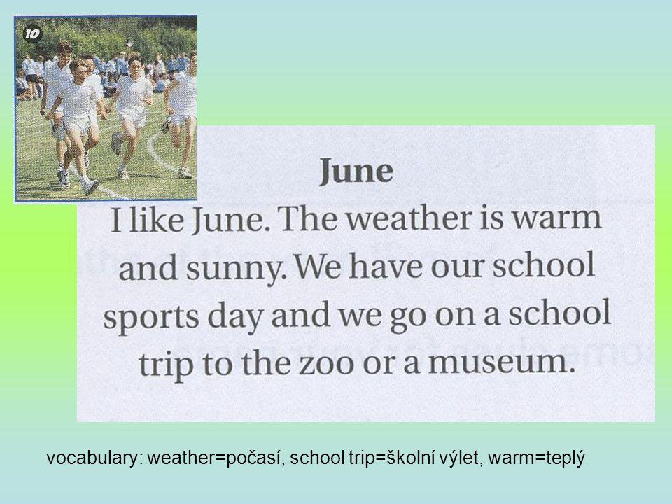 vocabulary: weather=počasí, school trip=školní výlet, warm=teplý