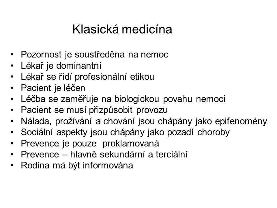 Klasická medicína Pozornost je soustředěna na nemoc
