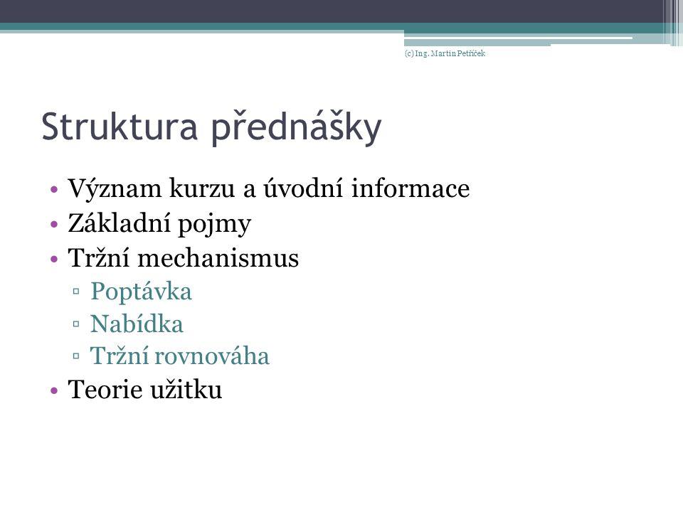 Struktura přednášky Význam kurzu a úvodní informace Základní pojmy