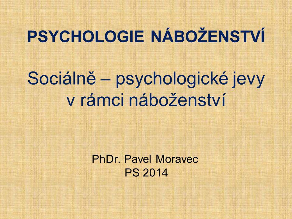 Psychologie náboženství Sociálně – psychologické jevy v rámci náboženství