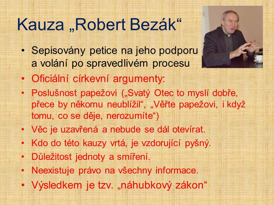 """Kauza """"Robert Bezák Sepisovány petice na jeho podporu a volání po spravedlivém procesu. Oficiální církevní argumenty:"""