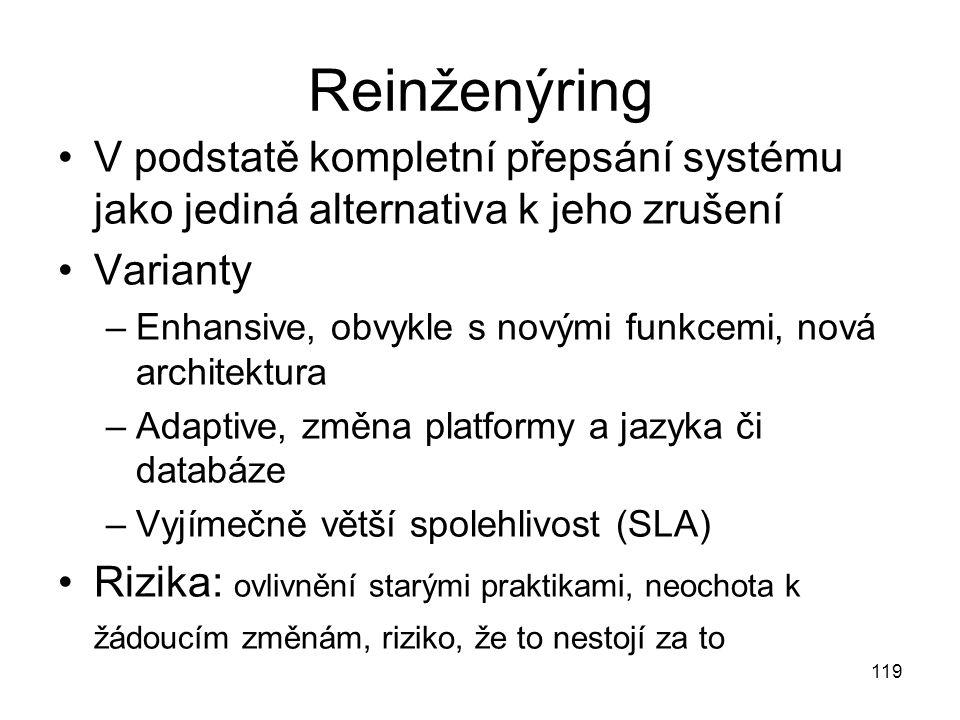 Reinženýring V podstatě kompletní přepsání systému jako jediná alternativa k jeho zrušení. Varianty.