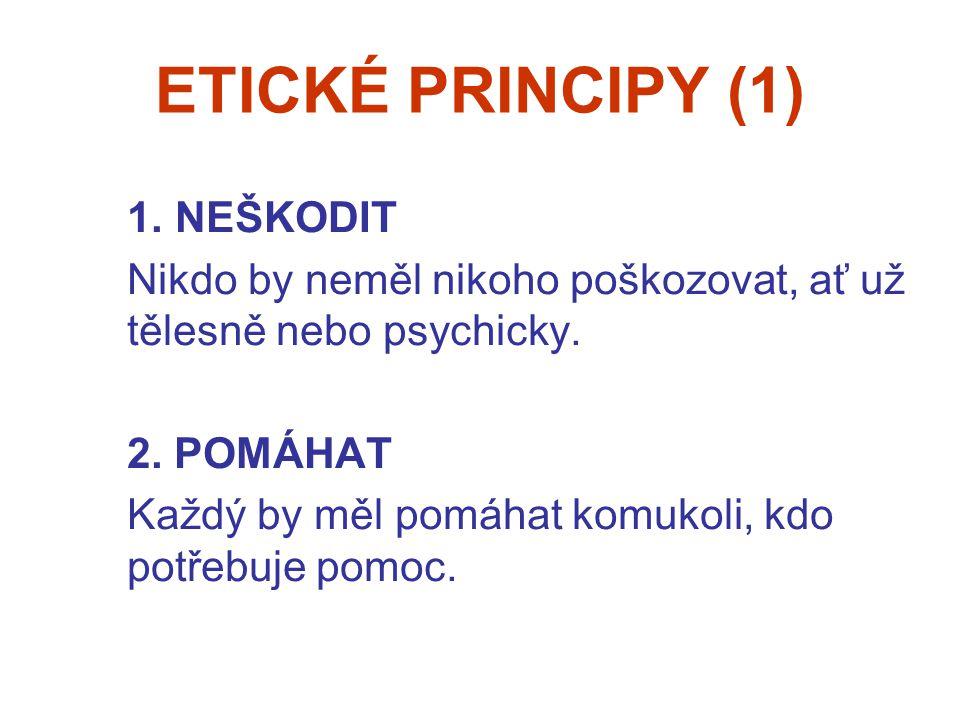 ETICKÉ PRINCIPY (1) NEŠKODIT