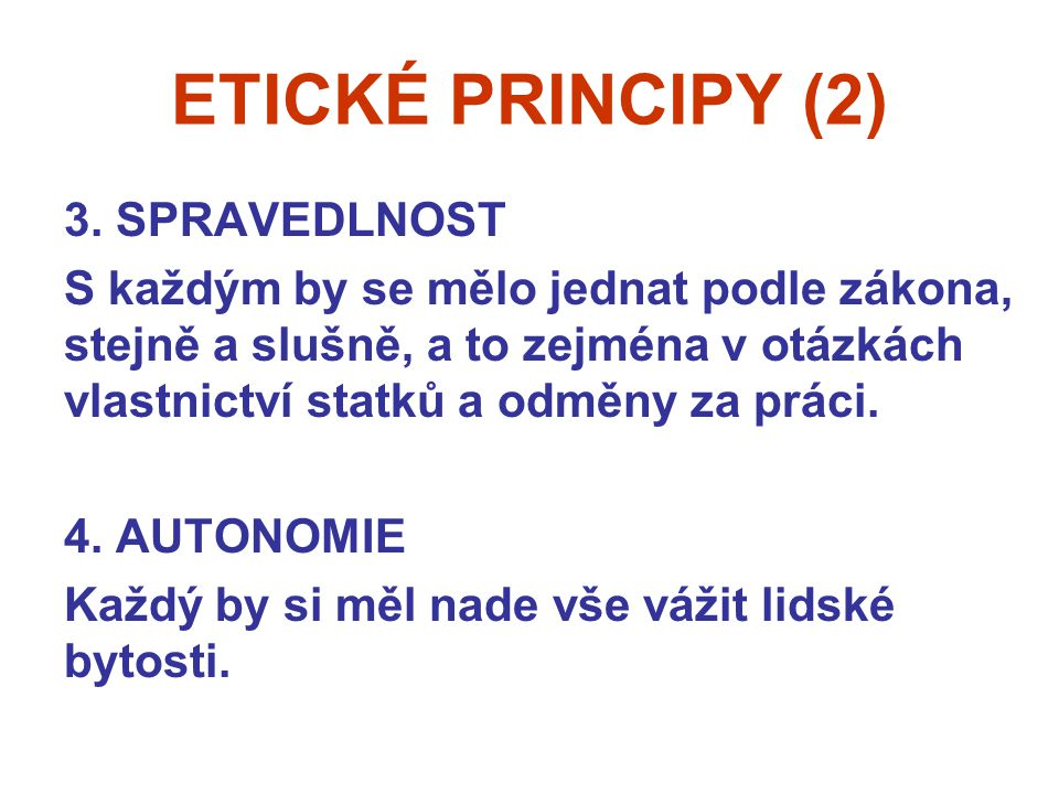 ETICKÉ PRINCIPY (2) 3. SPRAVEDLNOST