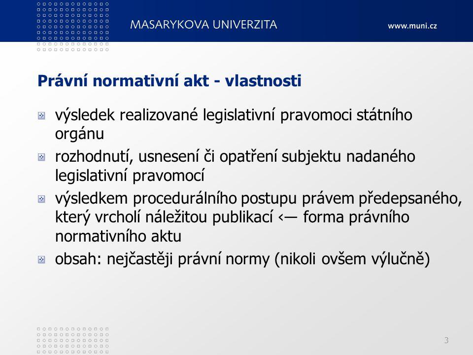 Právní normativní akt - vlastnosti