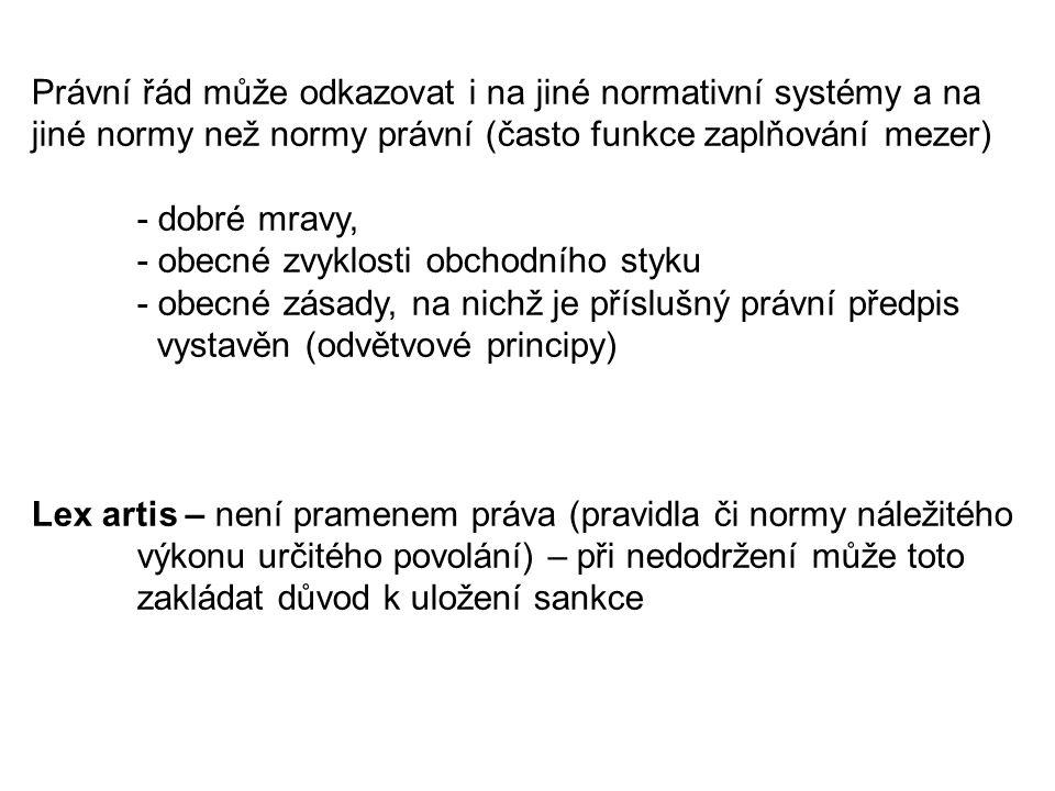 Právní řád může odkazovat i na jiné normativní systémy a na jiné normy než normy právní (často funkce zaplňování mezer)