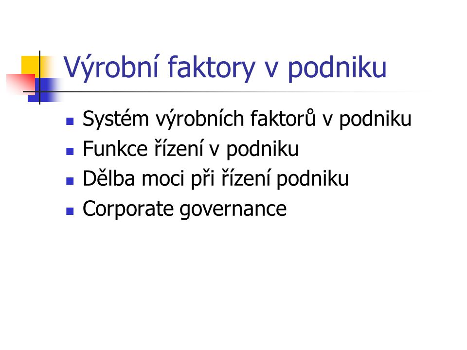 Výrobní faktory v podniku