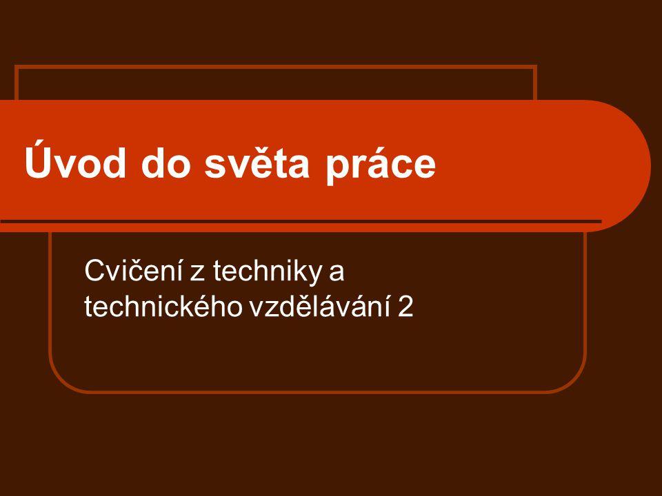 Cvičení z techniky a technického vzdělávání 2