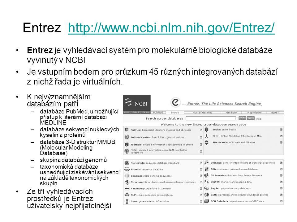 Entrez http://www.ncbi.nlm.nih.gov/Entrez/