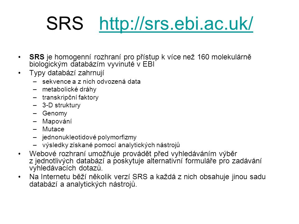 SRS http://srs.ebi.ac.uk/